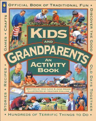 Kids and Grandparents: An Activity Book Ann Love