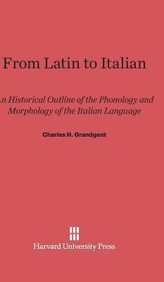 From Latin to Italian  by  C.H. Grandgent