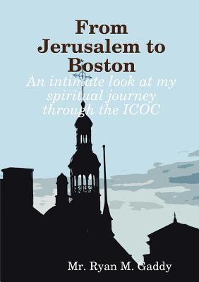 From Jerusalem to Boston Ryan M. Gaddy