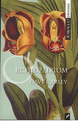 Orchidelirium  by  Dave Carley