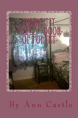 Inside My Shell - Book of Poetry Ann Castle