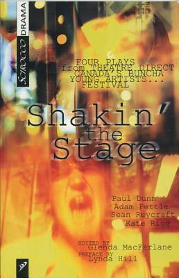 Shakin the Stage: Four Plays from Theatre Direct Canada  by  Glenda MacFarlane