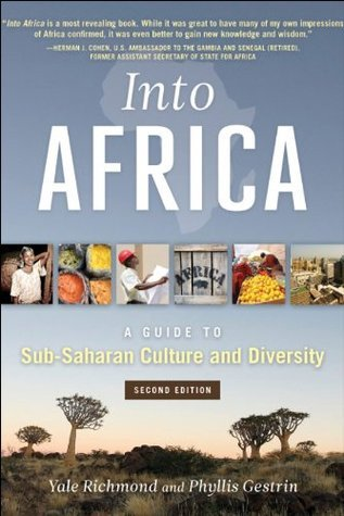 Into Africa: A Guide to Sub-Saharan Culture and Diversity, 2nd Edition Yale Richmond