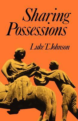 Sharing Possessions  by  Luke Timothy Johnson
