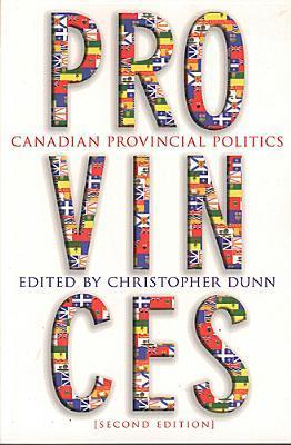 Provinces: Canadian Provincial Politics Christopher Dunn