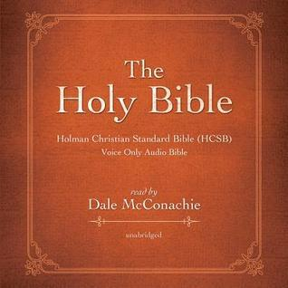 The Holy Bible: Holman Christian Standard Bible  by  Dale McConachie