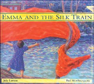 Emma and the Silk Train  by  Julie Lawson