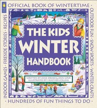 The Kids Winter Handbook,  by  Jane Drake