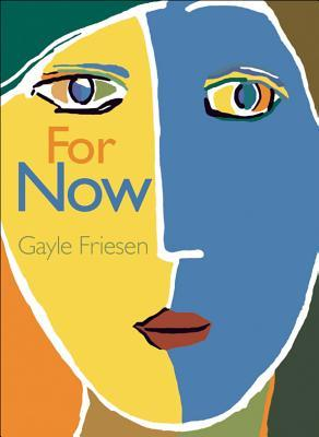 For Now Gayle Friesen