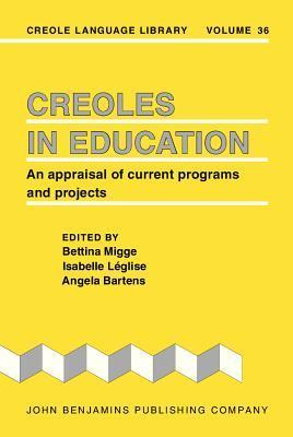 Creoles in Education: An Appraisal of Current Programs and Projects  by  Bettina Migge