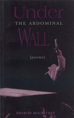 Under the Abdominal Wall  by  Sharon McCartney