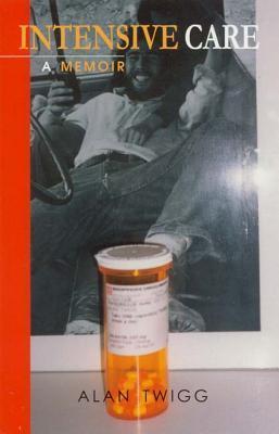 Intensive Care: A Memoir  by  Alan Twigg
