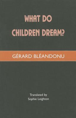 What Do Children Dream?  by  Gérard Bléandonu