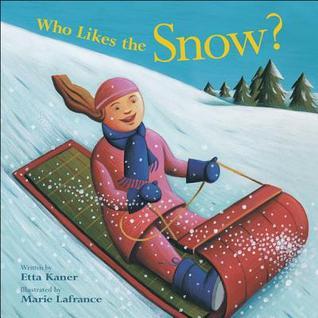 Who Likes The Snow? Etta Kaner