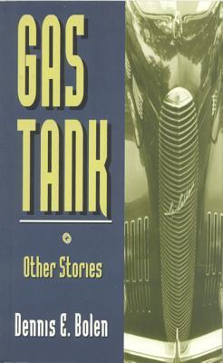 Gas Tank & Other Stories Dennis E. Bolen