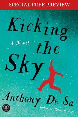 Kicking the Sky: Free Preview - The First 5 Chapters Plus Bonus Material  by  Anthony De Sa