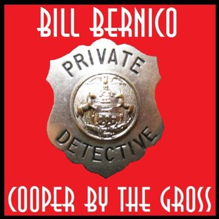 Cooper By The Gross (All 144 Cooper Stories In One Volume)  by  Bill Bernico
