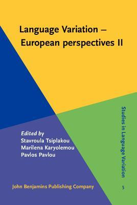 Language Variation ? European Perspectives II. Selected Papers from the 4th International Conference on Language Variation in Europe (Iclave 4), Nicosia, June 2007.  by  Stavroula Tsiplakou
