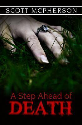 A Step Ahead of Death Scott McPherson