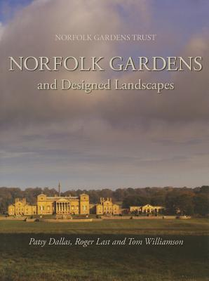 Norfolk Gardens and Designed Landscapes  by  Patsy Dallas