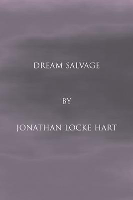 Dream Salvage  by  Jonathan Locke Hart