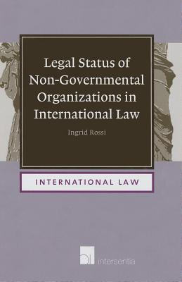 Legal Status Of Non Governmental Organizations In International Law  by  Ingrid Rossi