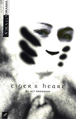 Tigers Heart  by  Kit Brennan