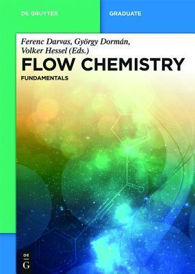 Flow Chemistry: Organic Synthesis in Motion  by  Ferenc Darvas