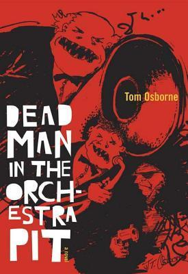 Dead Man in the Orchestra Pit Tom Osborne