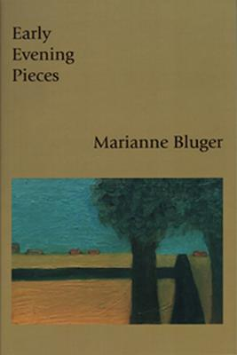 Early Evening Pieces  by  Marianne Bluger