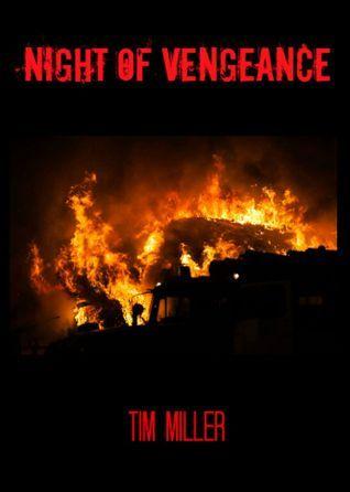 Night of Vengeance Tim  Miller