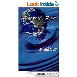 Gratitudes Power  by  Sheila Dill