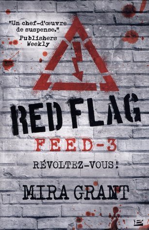 Red Flag (Newsflesh Trilogy, #3)  by  Mira Grant