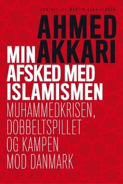 Min afsked med islamismen (My Parting With Islamism)  by  Ahmed Akkari