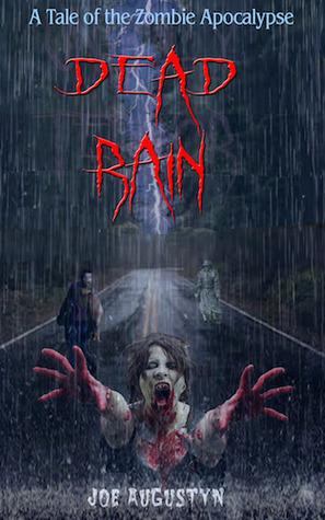DEAD RAIN A Tale of the Zombie Apocalypse  by  Joe Augustyn