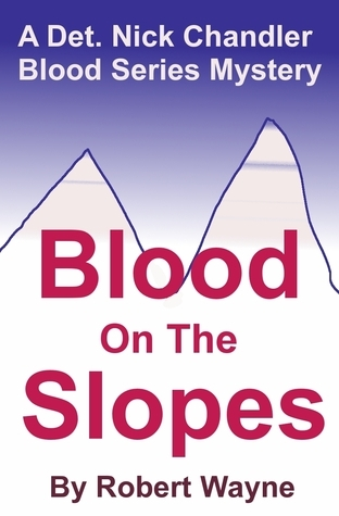 Blood on the Slopes  by  Robert Wayne