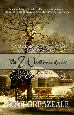The Willmakers  by  Kent Breazeale
