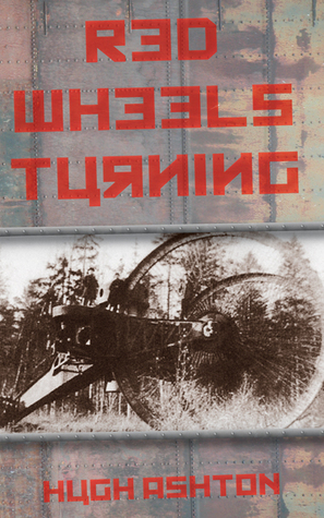 Red Wheels Turning  by  Hugh Ashton