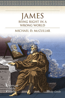 James: Being Right in a Wrong World Michael D. McCullar