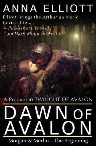 Dawn of Avalon  by  Anna Elliott