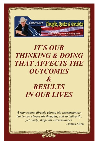 Our Thinking & Doing Determines Our Outcomes & Results  by  Charley Green