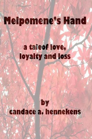 Melpomenes Hand Candace A. Hennekens