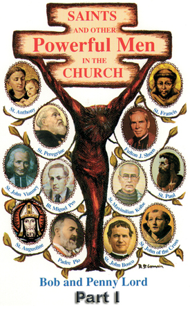 Saints and Other Powerful Men in the Church Part I Bob and Penny Lord