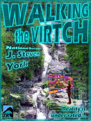 Walking the Virtch  by  J. Steven York