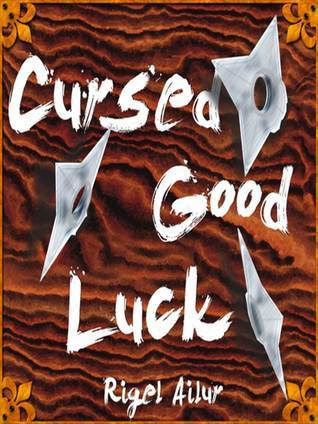 Cursed Good Luck  by  Rigel Ailur