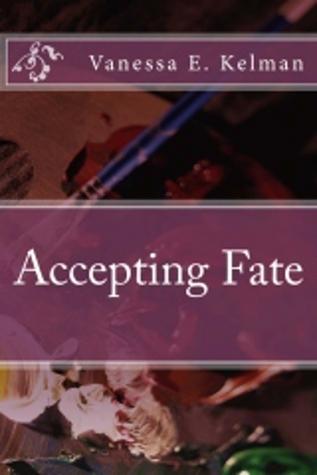 Accepting Fate Vanessa E. Kelman