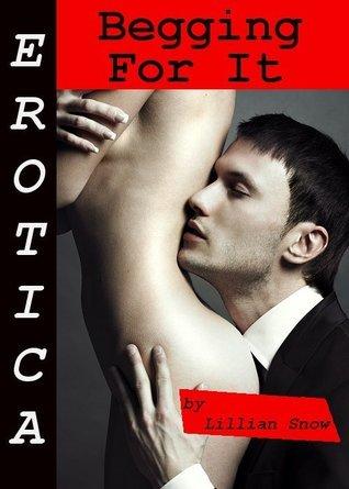 Erotica: Begging For It, Story Taster Lillian Snow