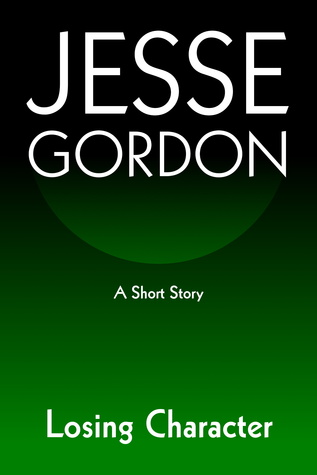 Losing Character Jesse Gordon