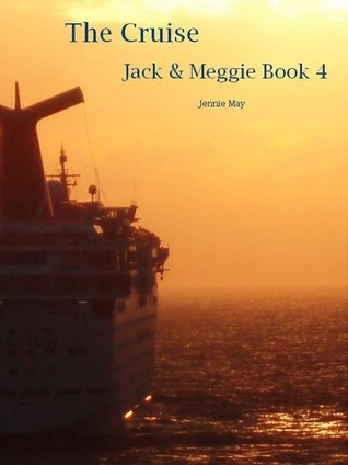 The Cruise: Jack and Meggie Book Four Jennie May