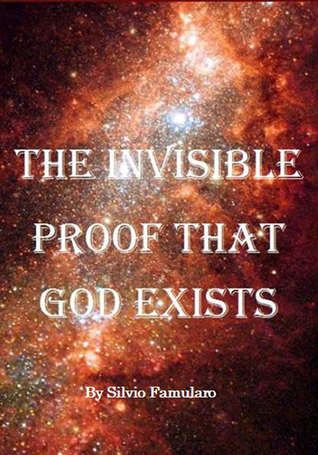 The Invisible Proof That God Exists Silvio Famularo